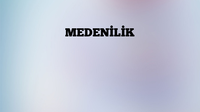 MEDENİLİK
