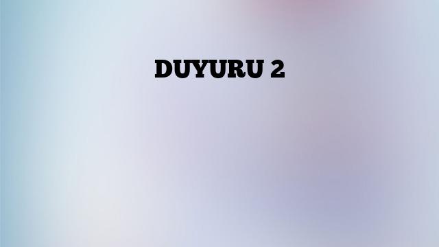 DUYURU 2