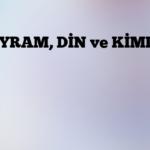 BAYRAM, DİN ve KİMLİK