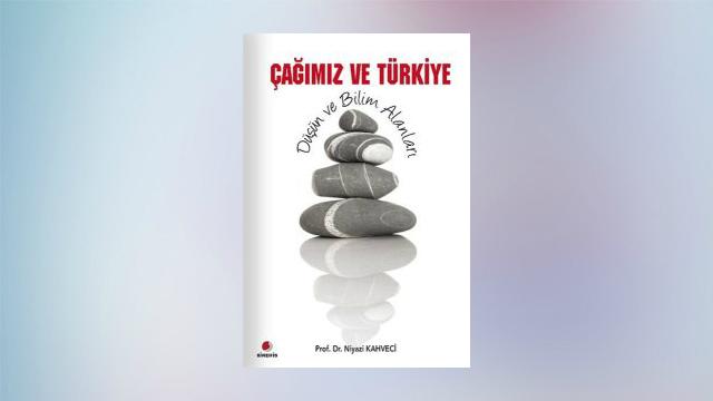 Çağımız ve Türkiye – Düşün ve Bilim Alanları