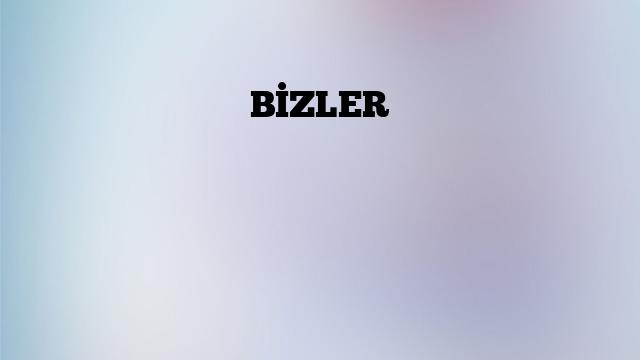 BİZLER